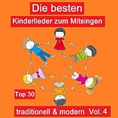 Top 30: Die besten Kinderlieder zum Mitsingen - Traditionell & modern, Vol. 4 van Various Artists