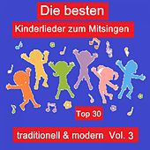 Top 30: Die besten Kinderlieder zum Mitsingen - Traditionell & modern, Vol. 3 van Various Artists