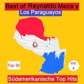 Top 30: Best Of Reynaldo Meza y Los Paraguayos - Südamerikanische Top Hits, Vol. 4 de Various Artists