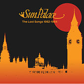 The Lost Songs 1982-1984 by Sun Palace
