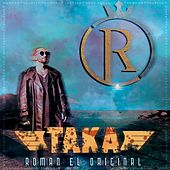 Taka de Roman El Original
