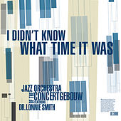I Didn't Know What Time It Was by Jazz Orchestra of the Concertgebouw