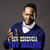 Sin Escencia de Yiyo Sarante