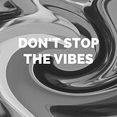 Dont Stop The Vibes van Various