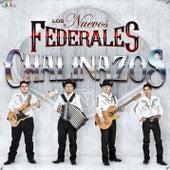 Chalinazos de Los Nuevos Federales