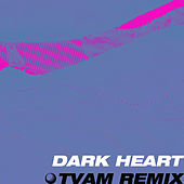 Dark Heart (TVAM Remix) by Tunng