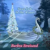 Swan Lake In The Winter by Barbra Streisand