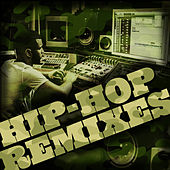 Hip Hop Remixes (Remixes) by Various Artists