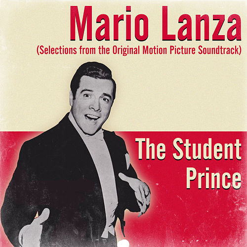 The Student Prince (Selections From The Motion Picture Soundtrack) by Mario Lanza