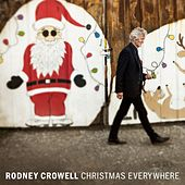 Christmas Everywhere / When the Fat Guy Tries the Chimney On For Size de Rodney Crowell