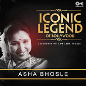 Iconic Legend of Bollywood: Asha Bhosle by Various Artists