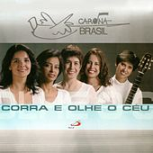 Corra e Olhe o Céu by Carona Brasil