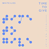 Time to Give by White Lies