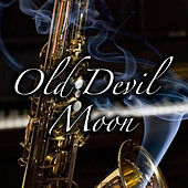 Old Devil Moon by Various Artists