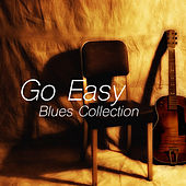 Go Easy Blues Collection by Various Artists