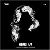 Here I Am (from the Dumplin' Original Motion Picture Soundtrack) von Dolly Parton & Sia