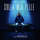 Sulla mia pelle (Original Soundtrack) by Mokadelic