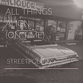All Things Align (On Time) (Revised) by Streetpolitik