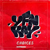 Choices by YFN Kay