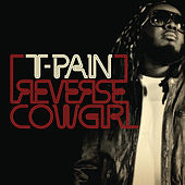 Reverse Cowgirl by T-Pain