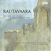 Rautavaara: Before the Icons - A Tapestry of Life by Leif Segerstam
