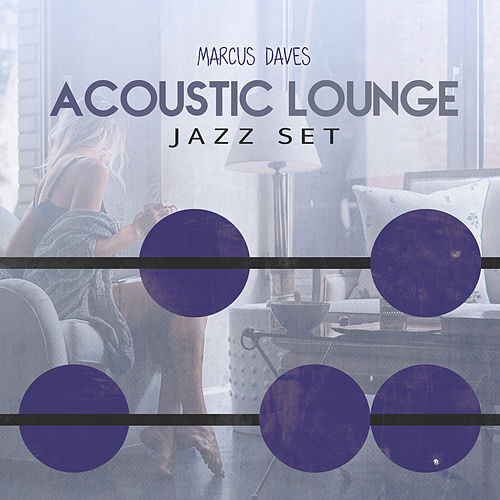 Acoustic Lounge Jazz Set by Marcus Daves