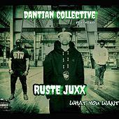What You Want by Dantian Collective