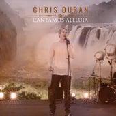 Cantamos Aleluia by Chris Durán
