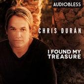 I Found My Treasure by Chris Durán