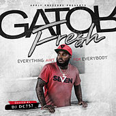 Everything Ain't for Everybody by Gator Fresh