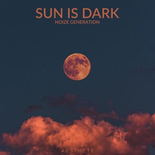 Sun Is Dark by Noize Generation