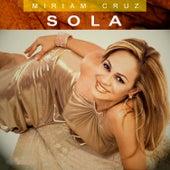 Sola de Miriam Cruz