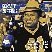 Saints Friends by Kermit Ruffins