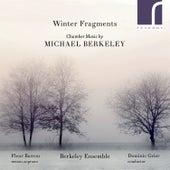 Winter Fragments: Chamber Music by Michael Berkeley de Various Artists