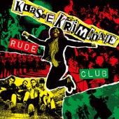Rude Club de Klasse Kriminale