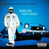 Do It Koka by Kokane