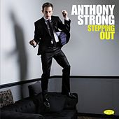 Stepping Out by Anthony Strong