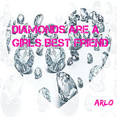 Diamonds Are a Girls Best Friend by Arlo