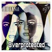 Overprotected by Bibiana
