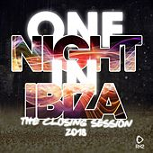 One Night in Ibiza - The Closing Session 2018 de Various Artists
