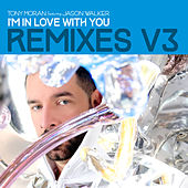 I'm in Love with You Remixes, Vol. 3 by Tony Moran