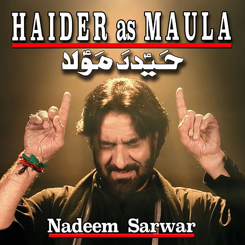 Haider As Maula by Nadeem Sarwar