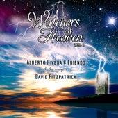 Watchers Of Heaven Vol I by Kimberly and Alberto Rivera