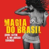 Magia Do Brasil (Cool Latin & Nu Bossa Sounds) von Various Artists