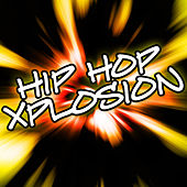 Hip Hop Xplosion by Various Artists