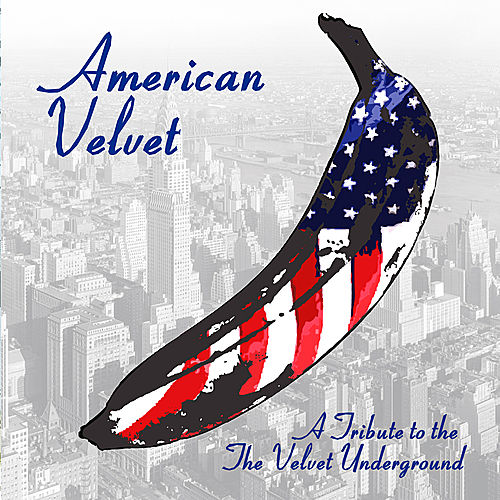American Velvet: A Tribute to The Velvet Underground by Various Artists
