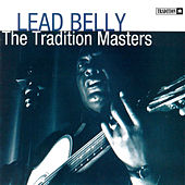 The Tradition Masters: Lead Belly by Ledbelly