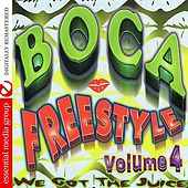 Boca Freestyle Vol. 4: We Got The Juice (Digitally Remastered) di Various Artists