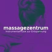 Massagezentrum - Instrumentalmusik zur Entspannung von Geist, Körper und Geist von Best Relaxing SPA Music