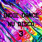Indie Dance and Nu Disco Tales 3 von Various Artists